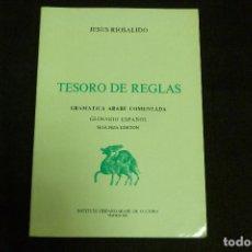 Libros antiguos: LIBRO - TESORO DE REGLAS - GRAMÁTICA ÁRABE COMENTADA /JESÚS RIOSALIDO. Lote 131092684