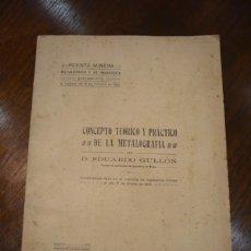 Libros antiguos: EDUARDO GULLON. CONCEPTO TEÓRICO Y PRÁCTICO DE METALOGRAFÍA 1912. Lote 8305639