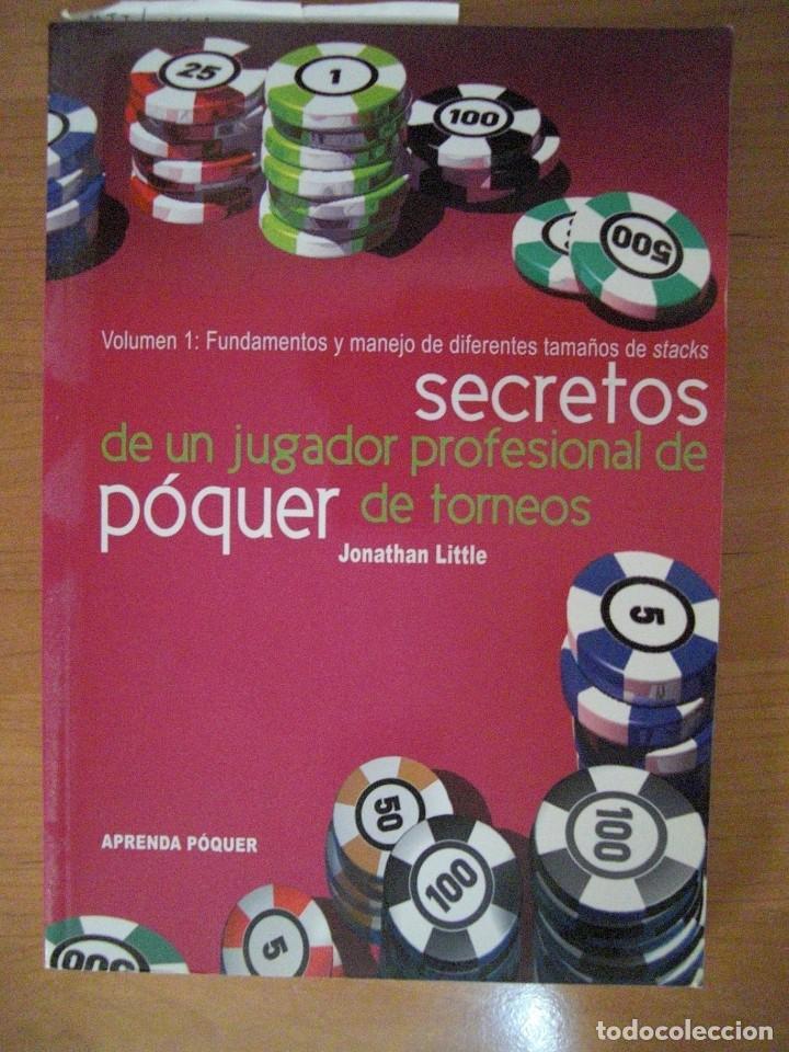 SECRETOS DE UN JUGADOR PROFESIONAL DE POKER DE TORNEOS - JONATHAN LITTLE (Libros Antiguos, Raros y Curiosos - Ciencias, Manuales y Oficios - Otros)