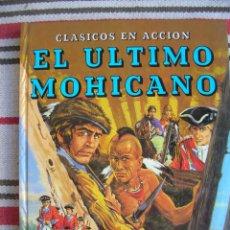 Libros antiguos: CLASICOS EN ACCION. EL ULTIMO MOHICANO; EVERES. Lote 131126072