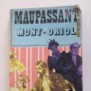 Libros antiguos: MAUPASSANT MONT - ORIOL. 3190. ALBIN MICHEL. GUY DE MAUPASSANT. 1886. Lote 131171128