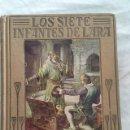 Libros antiguos: LOS SIETE INFANTAS DE LARA. EDITORIAL ARALUCE. AÑO 1941. Lote 131172824