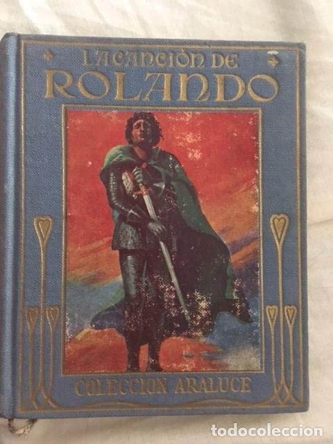 LA CANCION DE ROLANDO. EDITORIAL ARALUCE. AÑO 1914 (Libros Antiguos, Raros y Curiosos - Literatura Infantil y Juvenil - Otros)