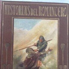 Libros antiguos: HISTORIAS DEL ROMANCERO. EDITORIAL ARALUCE. AÑO 1943. Lote 131173412