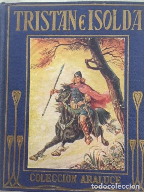 TRISTAN E ISOLDA. EDITORIAL ARALUCE. AÑO 1942 (Libros Antiguos, Raros y Curiosos - Literatura Infantil y Juvenil - Otros)