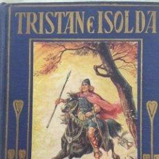 Libros antiguos: TRISTAN E ISOLDA. EDITORIAL ARALUCE. AÑO 1942. Lote 131174668