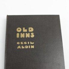 Libros antiguos: * L-1001 OLD INNS, CECIL ALDIN. LONDON WILLIAM HEINEMANN, 1921.. Lote 131175308