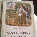 Libros antiguos: SANTA TERESA DE JESUS.EDITORIAL ATLANDIDA. AÑO 1944. Lote 131177312