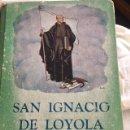 Libros antiguos: SAN IGNACIO DE LOYOLA .EDITORIAL ATLANDIDA. . Lote 131177476