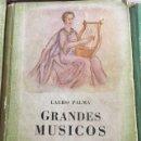 Libros antiguos: GRANDES MUSICOS.EDITORIAL ATLANDIDA. . Lote 131177804