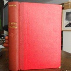 Libros antiguos: EL ALMA VIAJERA EDICIÓN ÍNTEGRA Y DEFINITIVA. JOSE FRANCÉS. MADRID 1917.. Lote 131181856