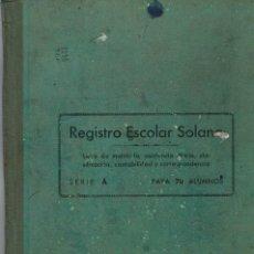 Libros antiguos: REGISTRO ESCOLAR, CURSOS 1958 A 1960, ESTACIÓN DE LA FREGENEDA. Lote 131185876