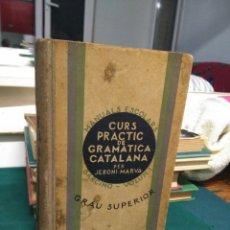 Libros antiguos: JERONI MARVA, CURS PRACTIC DE GRAMÁTICA CATALANA, BARCINO VOLUM I, 1934. Lote 131202092