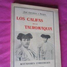 Libros antiguos: LOS CALIFAS DE LA TAUROMAQUIA. MATADORES CORDOBESES 1913. Lote 131282439
