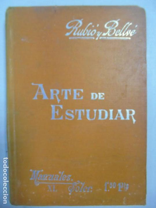 MANUALES SOLER XL. Nº 40. ARTE DE ESTUDIAR. D. MARIANO RUBIÓ Y BELLVÉ. BARCELONA. (Libros Antiguos, Raros y Curiosos - Ciencias, Manuales y Oficios - Otros)