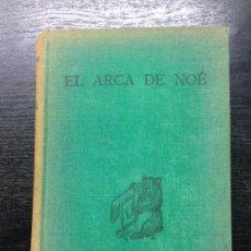 Libros antiguos: EL ARCA DE NOE, WALKER, KENNETH M. Y BOUMPHREY, GEOFFREY M., 1934. Lote 131412710