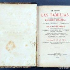 Libros antiguos: EL LIBRO DE LAS FAMILIAS NOVÍSIMO MANUAL PRÁCTICO COCINA ESPAÑOLA LEOCADIO LÓPEZ 1879 18ª ED. Lote 131422578