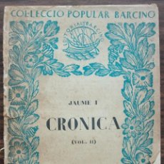 Libros antiguos: CRONICA. VOL. II. JAUME I. Lote 131424974