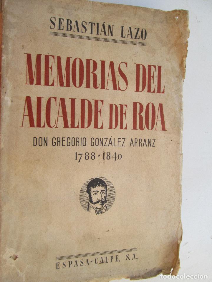 MEMORIAS DEL ALCALDE DE ROA SEBASTIAN LAZO - 1935 (Libros Antiguos, Raros y Curiosos - Pensamiento - Otros)