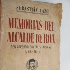 Libros antiguos: MEMORIAS DEL ALCALDE DE ROA SEBASTIAN LAZO - 1935 . Lote 131479598