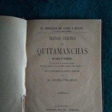 Libros antiguos: EL CONSULTOR DE ARTES Y OFICIOS .- TRATADO PRACTICO DEL QUITAMANCHAS .- 1883 GINES FRANCO. Lote 131480466