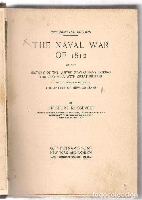 ROOSEVELT,,THE NAVAL WAR OF 1812 , HISTORY OF THE UNITED STATES NAVY DURING, 1900 ... . (Libros Antiguos, Raros y Curiosos - Historia - Otros)