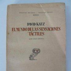 Libros antiguos: EL MUNDO DE LAS SENSACIONES TÁCTILES. DAVID KATZ. REVISTA DE OCCIDENTE 1930. Lote 131525666