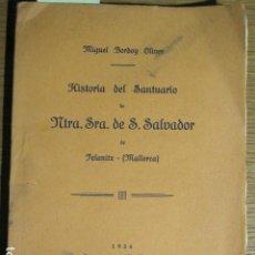 Libros antiguos: HISTORIA DEL SANTUARIO DE NTRA. SRA. DE S. SALVADOR DE FELANITX, MALLORCA, 1934. Lote 131606727