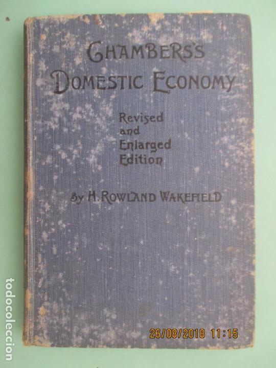CHABERS´S DOMESTIC ECONOMY. H. ROWLAND WAKEFIELD. PART I. FOOD: ITS COMPOSITION AND NUTRITIVE VALUE (Libros Antiguos, Raros y Curiosos - Otros Idiomas)