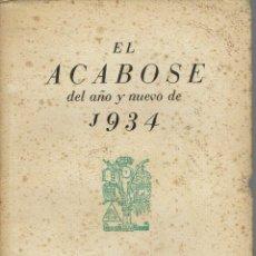 Libros antiguos: EL ACABOSE DEL AÑO Y NUEVO DE 1934, POR JOSÉ BERGAMÍN. AÑO 1934. (12.6). Lote 131628998