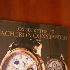 Libros antiguos: LOS SECRETOS DE VACHERON CONSTANTIN,CONTIENE CD,2005.. Lote 131658454
