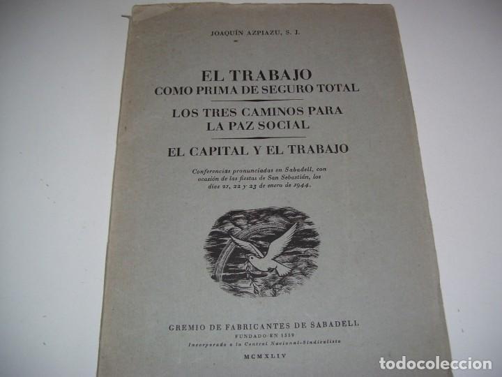 EL TRABAJO COMO PRIMA DE SEGURO TOTAL!!! GREMIO DE FABRICANTES DE SABADELL FUNDADO EN 1559!!!!! (Libros Antiguos, Raros y Curiosos - Ciencias, Manuales y Oficios - Otros)