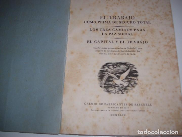 Libros antiguos: EL TRABAJO COMO PRIMA DE SEGURO TOTAL!!! GREMIO DE FABRICANTES DE SABADELL FUNDADO EN 1559!!!!! - Foto 2 - 131658754