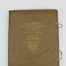 Libros antiguos: L-5399. DECORATED WOODEN CEILINGS IN SPAIN.A. BYNE AND M. STAPLEY. N. YORK 1920. 54 LAMINAS.. Lote 131702402