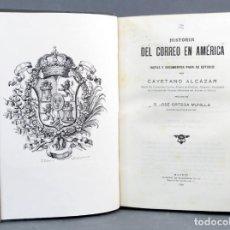 Libri antichi: HISTORIA DEL CORREO EN AMÉRICA CAYETANO ALCÁZAR RIBADENEYRA 1920 EX LIBRIS FAMILIA WEYLER Y LÓPEZ. Lote 131709338