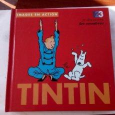 Libros antiguos: LIBRO DE TINTIN ENSEÑA LOS NÚMEROS EN FRANCES. Lote 133626519