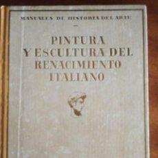 Libros antiguos: PINTURA Y ESCULTURA DEL RENACIMIENTO ITALIANO. J.F RAFOLS. 1.930. Lote 131732954