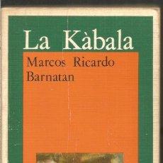 Libri antichi: MARCOS RICARDO BARNATAN. LA KABALA. AKAL. Lote 131737214