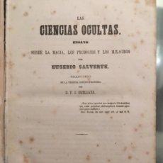 LAS CIENCIAS OCULTAS, MAGIA, PRODIGIOS Y LOS MILAGROS, SALVERTE, EUSEBIO, 1865