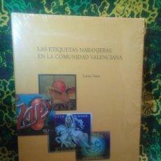 Libros antiguos: LAS ETIQUETAS NARANJERAS EN LA COMUNIDAD VALENCIANA. Lote 131760038
