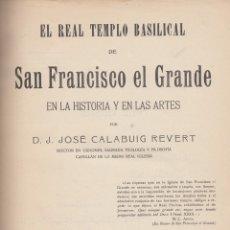 Libros antiguos: JOSÉ CALABUIG REVERT. SAN FRANCISCO EL GRANDE (MADRID) EN LA HISTORIA Y EN LAS ARTES. MADRID, 1919. Lote 131765542