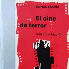 Libros antiguos: EL CINE DE TERROR CARLOS LOSILLAS. Lote 131770974