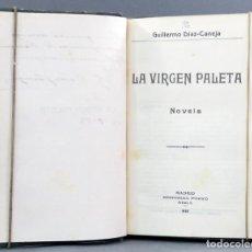 Libros antiguos: LA VIRGEN PALETA GUILLERMO DÍAZ CANEJA PUEYO 1922 DEDICADO AUTOR EX LIBRIS FAMILIA WEYLER LÓPEZ PUGA. Lote 131798758