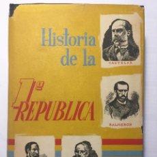 Libros antiguos: HISTORIA DE LA PRIMERA REPUBLICA. EDUARDO COMÍN COLOMER. Lote 131820510