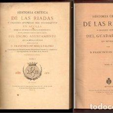 Libros antiguos: HISTORIA CRITICA DE LAS RIADAS O GRANDES AVENIDAS DEL GUADALQUIVIR EN SEVILLA. 2 TOMOS - A-LSEV-1528. Lote 131861158
