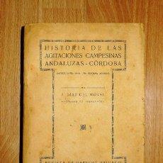 Libros antiguos: DÍAZ DEL MORAL, J. HISTORIA DE LAS AGITACIONES CAMPESINAS ANDALUZAS - CÓRDOBA : (ANTECEDENTES PARA U. Lote 131985170