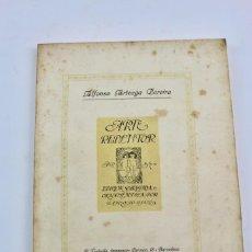 Libros antiguos: L-1037. EL ARTE REDENTOR, ALFONSO ARTEAGA PEREIRA. EDICION ORNAMENTADA. DEDICADO POR EL AUTOR.. Lote 131988626