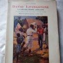 Libros antiguos: DAVID LIVINGSTONE, LA GRANDE EPOPEE AFRICAINE, 1813-1873 PACHE TH.-D.1928. Lote 132011674