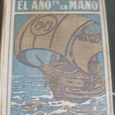 Libros antiguos: EL AÑO EN LA MANO -1913- ALMANAQUE ENCICLOPEDIA DE LA VIDA PRÁCTICA. Lote 132017110