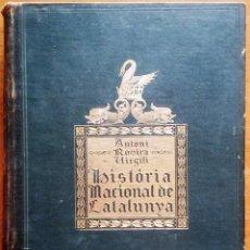 Libros antiguos: HISTÒRIA NACIONAL DE CATALUNYA. ANTONI ROVIRA I VIRGILI. VOLUMEN III. AÑO 1924. 1ª ED.. Lote 132026106